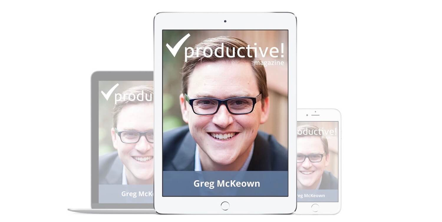 №34 with Greg McKeown - the last (essential) issue of the Productive! Magazine